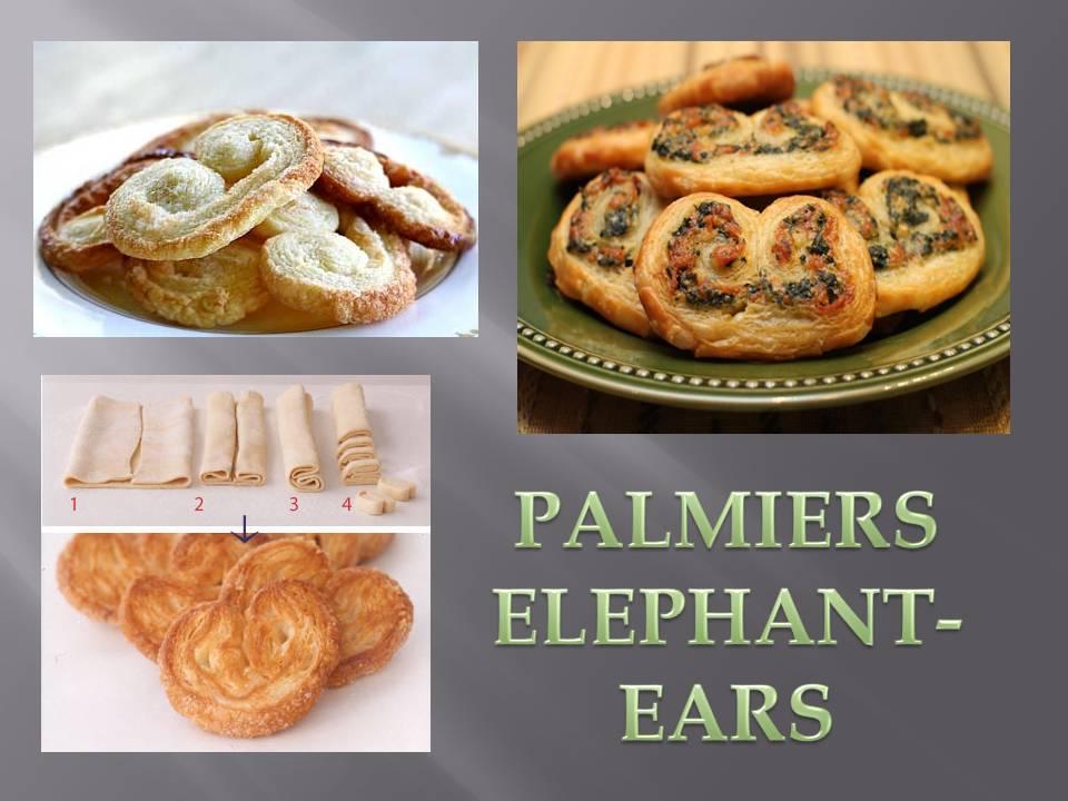 PALMIERS/ ELEPHANT-EARS
